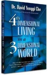 FOURTH DIMENSIONAL LIVING IN A THIRD DIMENSION WORLD