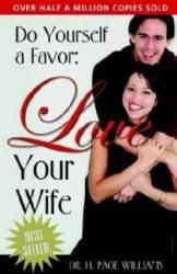 DO YOURSELF FAVOR LOVE YOUR WIFE