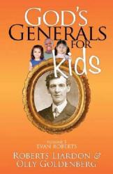 GOD'S GENERALS FOR KIDS VOLUME 5: EVAN ROBERTS