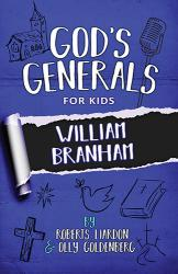 God's Generals For Kids Volume 10 - William Branham