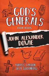 God's Generals for Kids Volume 4: Maria Woodworth- Etter
