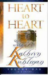 HEART TO HEART W/KATHRYN KUHLMAN: VOLUME 1