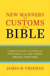 NEW MANNERS & CUSTOMS OF THE BIBLE