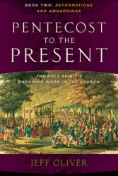 PENTECOST TO THE PRESENT: THE HOLY SPIRIT'S ENDURING WORK IN THE CHURCH-BOOK 2