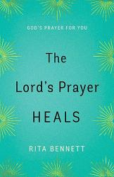 The Lord's Prayer Heals: Rita Bennett