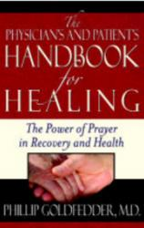 The Physician's And Patient's Handbook For Healing