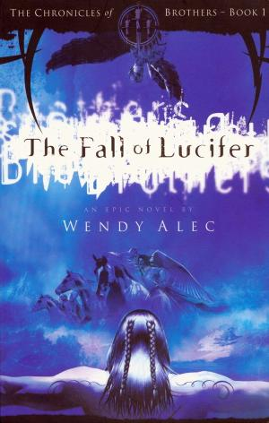FALL OF LUCIFER (CHRONICLES OF BROTHERS: VOLUME 1)