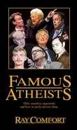 FAMOUS ATHEISTS  THEIR SENSELESS ARGUMENTS AND HOW TO EASILY ANSWER THEM