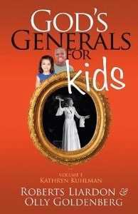 GOD'S GENERALS FOR KIDS VOLUME 1: KATHRYN KUHLMAN