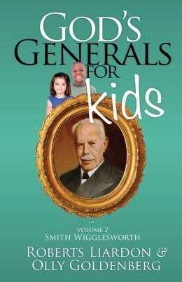 GOD'S GENERALS FOR KIDS VOLUME 2: SMITH WIGGLESWORTH