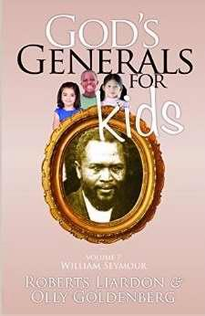GOD'S GENERALS FOR KIDS VOLUME 7: WILLIAM SEYMOUR