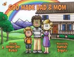 GOD MADE DAD AND MOM