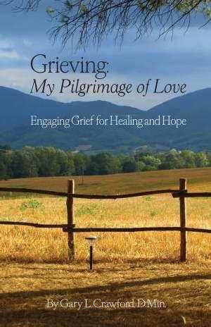 GRIEVING: MY PILGRIMAGE OF LOVE