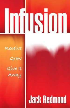 INFUSION: RECEIVE GROW GIVE IT AWAY