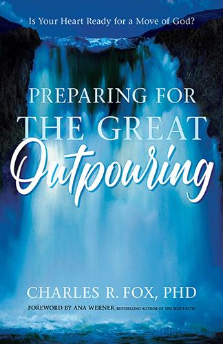 Preparing for The Great Outpouring