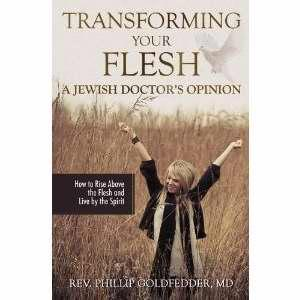 TRANSFORMING YOUR FLESH A JEWISH DOCTORS OPINION