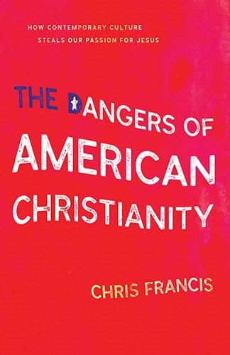 The Dangers of American Christianity: Chris Francis