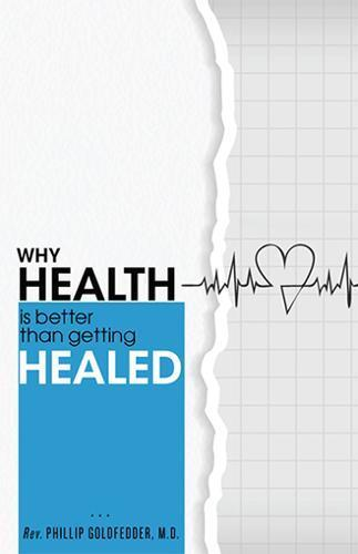 WHY HEALTH IS BETTER THAN HEALING