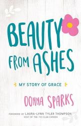 Beauty From Ashes: Donna Sparks