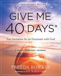 Give Me 40 Days: A Readers 40 Day Personal Journey