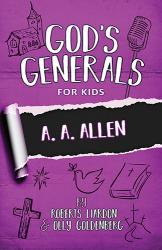 God's Generals For Kids Volume 12:  A. A. Allen