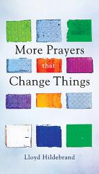 More Prayers That Change Things
