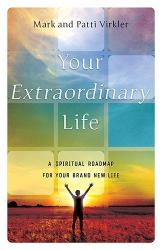 Your Extraordinary Life: Mark and Patti Virkler